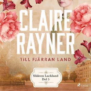 Till fjärran land (ljudbok) av Claire Rayner