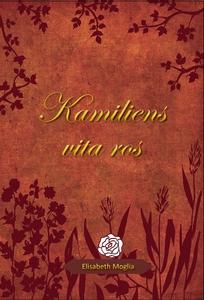 Kamiliens vita ros (e-bok) av Elisabeth Moglia