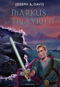 Markus av Trolyrien (ljudbok) av Joseph A. Davi