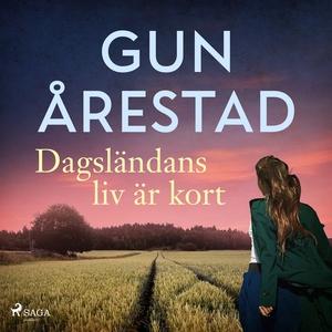 Dagländans liv är kort (ljudbok) av Gun Årestad