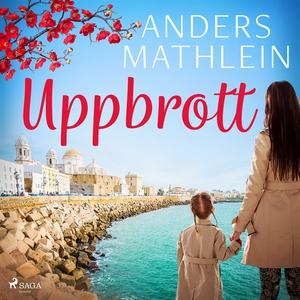 Uppbrott (ljudbok) av Anders Mathlein
