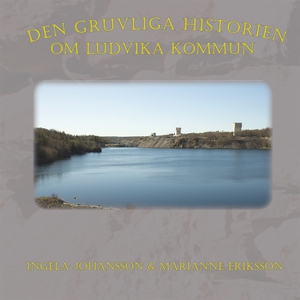 Den gruvliga historien om Ludvika kommun (e-bok