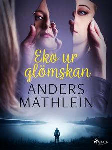 Eko ur glömskan (e-bok) av Anders Mathlein