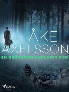 En grönsakshandlares död (e-bok) av Åke Axelsso