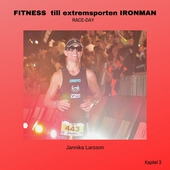 FITNESS till extremsporten IRONMAN Kapitel 3- RACE-DAY