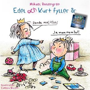 Edel och Kurt fyller år (ljudbok) av Mikael Ros