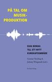 På tal om musikproduktion : elva bidrag till ett nytt kunskapsområde