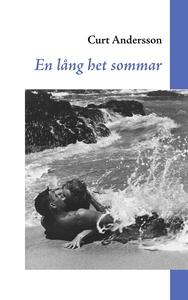 En lång het sommar (e-bok) av Curt Andersson