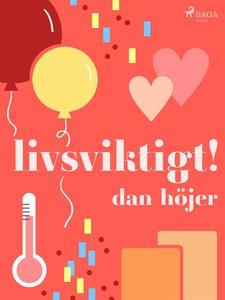 Livsviktigt! (e-bok) av Dan Höjer