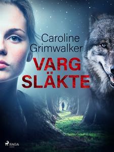 Vargsläkte (e-bok) av Caroline Grimwalker