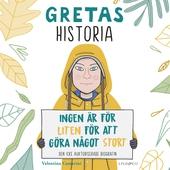 Gretas historia: Ingen är för liten för att göra något stort