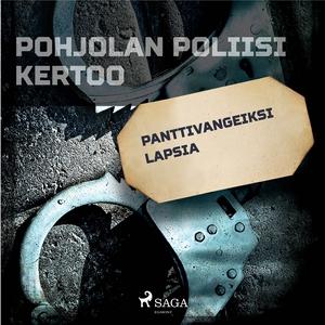 Panttivangeiksi lapsia (ljudbok) av Eri Tekijöi