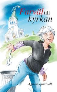 Farväl till kyrkan (e-bok) av Agneta Lundvall