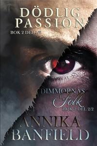 Dödlig passion (e-bok) av Annika Banfield