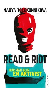 Read & Riot : Hur man blir en aktivist (e-bok)