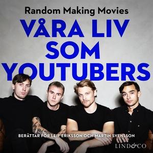 Våra liv som youtubers (ljudbok) av Leif Erikss