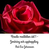 Kreativ meditation - del 1