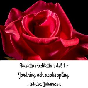 Kreativ meditation - del 1 (ljudbok) av Eva Joh