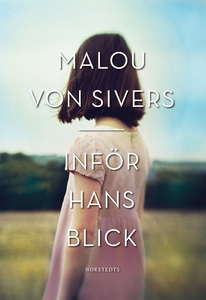 Inför hans blick (e-bok) av Malou von Sivers