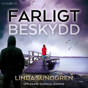 Farligt beskydd (ljudbok) av Linda Sundgren