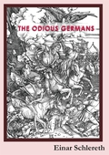 The Odious Germans: 120 years of German history rewritten
