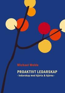 Proaktivt Ledarskap: Ledarskap med hjärta & hjä