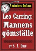 5-minuters deckare. Leo Carring: Mannens gömställe. Detektivhistoria. Återutgivning av text från 1921