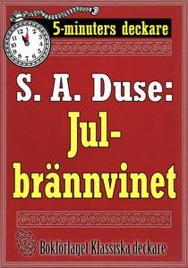 5-minuters deckare. S. A. Duse: Julbrännvinet.