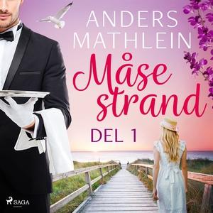 Måsestrand del 1 (ljudbok) av Anders Mathlein