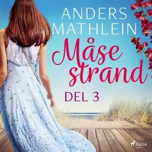 Måsestrand del 3 (ljudbok) av Anders Mathlein