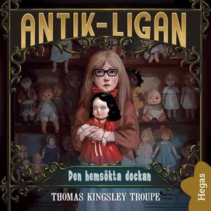 Antik-ligan 4: Den hemsökta dockan (ljudbok) av
