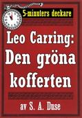 5-minuters deckare. Leo Carring: Den gröna kofferten. Detektivhistoria. Återutgivning av text från 1924