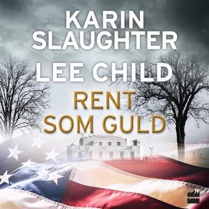 Rent som guld (ljudbok) av Karin Slaughter, Lee