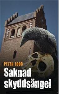 Saknad skyddsängel (e-bok) av Peter Lood