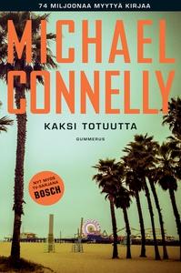 Kaksi totuutta (e-bok) av Michael Connelly