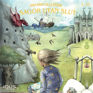Sagor utan slut, saga 1-10 (ljudbok) av Jan-Eri