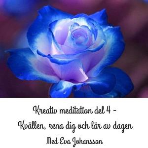 Kreativ meditation - del 4 (ljudbok) av Eva Joh
