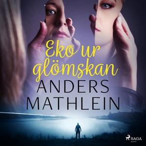 Eko ur glömskan (ljudbok) av Anders Mathlein