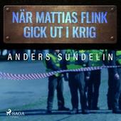 När Mattias Flink gick ut i krig