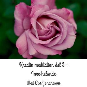 Kreativ meditation - del 5 (ljudbok) av Eva Joh