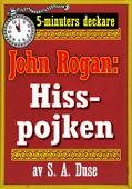 5-minuters deckare. Mästertjuven John Rogan: Hisspojken. Detektivhistoria. Återutgivning av text från 1924