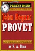 5-minuters deckare. Mästertjuven John Rogan: Provet. Detektivhistoria. Återutgivning av text från 1919