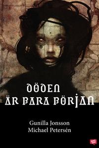 Döden är bara början (e-bok) av Gunilla Jonsson