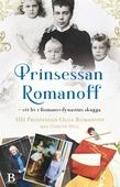 Prinsessan Romanoff – ett liv i skuggan av Romanovdynastin