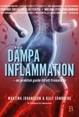Dämpa inflammation – en praktisk guide till ett friskare liv