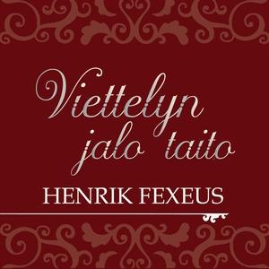 Viettelyn jalo taito (ljudbok) av Henrik Fexeus