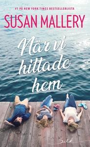 När vi hittade hem (e-bok) av Susan Mallery