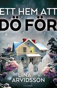 Ett hem att dö för (e-bok) av Lina Arvidsson, L