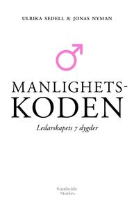Manlighetskoden: Ledarskapets 7 dygder (e-bok)