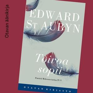 Toivoa sopii (ljudbok) av Edward St Aubyn